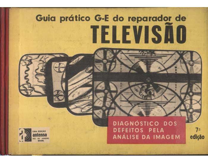 Guia Prático G-E do Reparador de Televisão