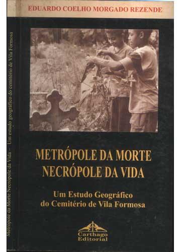 Metrópole da Morte Necrópole da Vida
