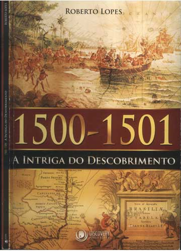 1500-1501 - A Intriga do Descobrimento