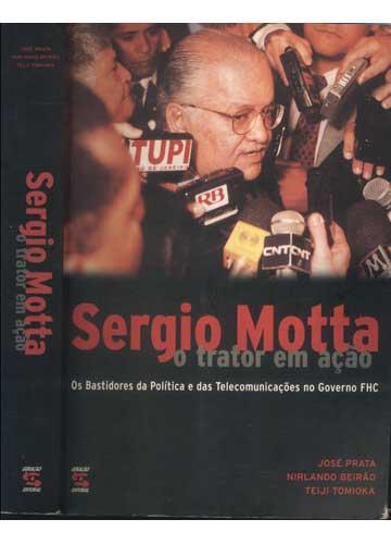 Sergio Motta - O Trator em Ação