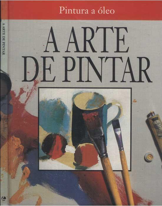 A Arte de Pintar - Pintura a Óleo