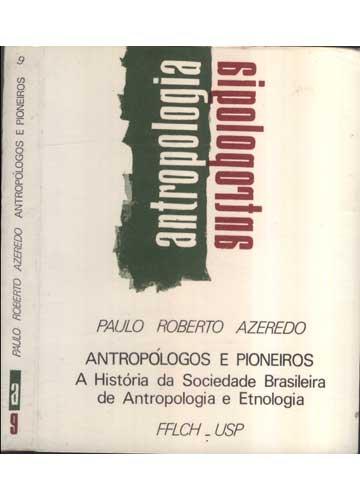Antropólogos e Pioneiros