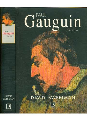 Paul Gauguin - Uma Vida