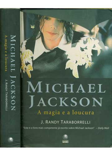Michael Jackson - A Magia e a Loucura