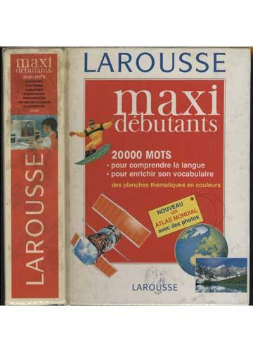 Larousse - Maxi Débutants - 20000 Mots