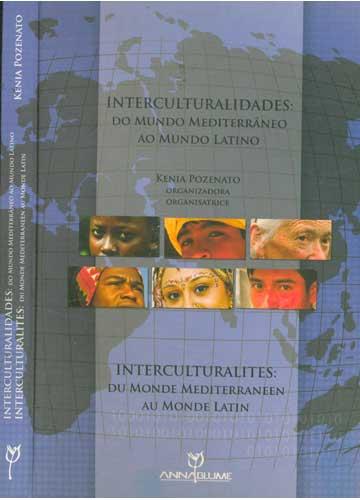 Interculturalidades - Do Mundo Mediterrâneo ao Mundo Latino / Interculturalites- Du Monde Mediterraneen au Monde Latin