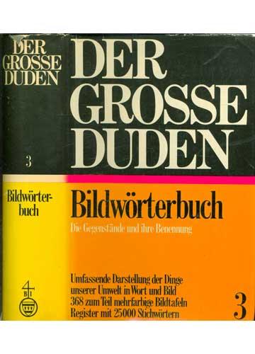 Der Grosse Duden - Bildwörter Buch - Volume 3
