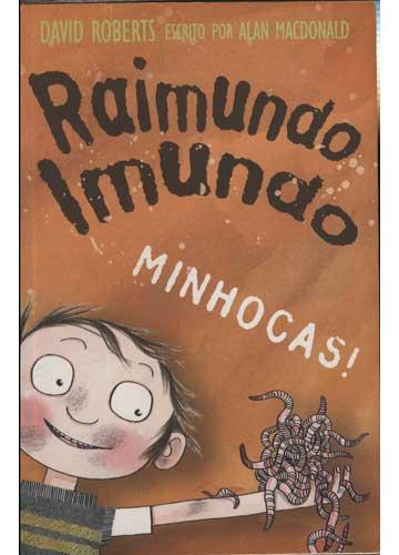 Raimundo Imundo - Minhocas