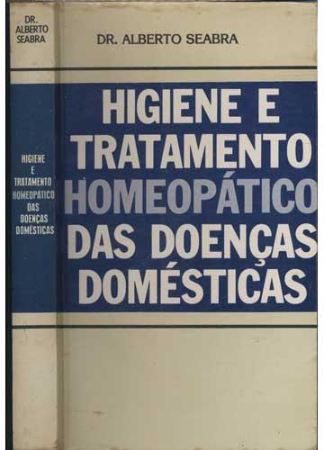 Higiene e Tratamento Homeopático das Doenças Domésticas