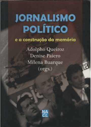 Jornalismo Político e a Construção da Memória