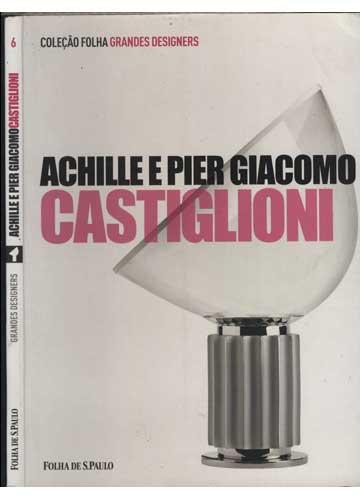 Achille e Pier Giacomo Castiglioni - Grandes Designers