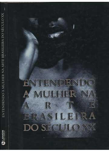 Entendendo a Mulher na Arte Brasileira do Século XX