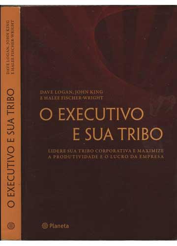 O Executivo e Sua Tribo