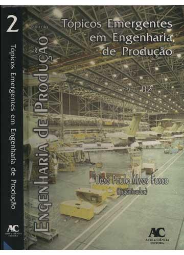 Tópicos Emergentes em Engenharia de Produção - Volume 2