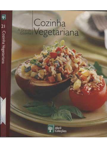 Cozinha Vegetariana - A Grande Cozinha - Volume 21