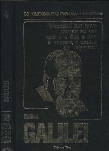 Galileu - Os Homens que Mudaram a Humanidade - Volume 4