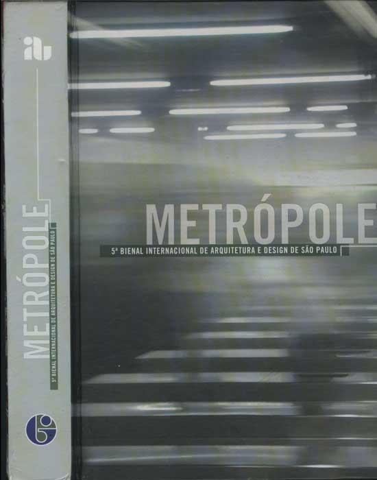 Metrópole - 5ª Bienal Internacional de Arquitetura e Design de São Paulo