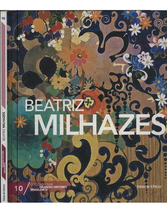 Beatriz Milhazes - Coleção Grandes Pintores Brasileiros - Volume 10
