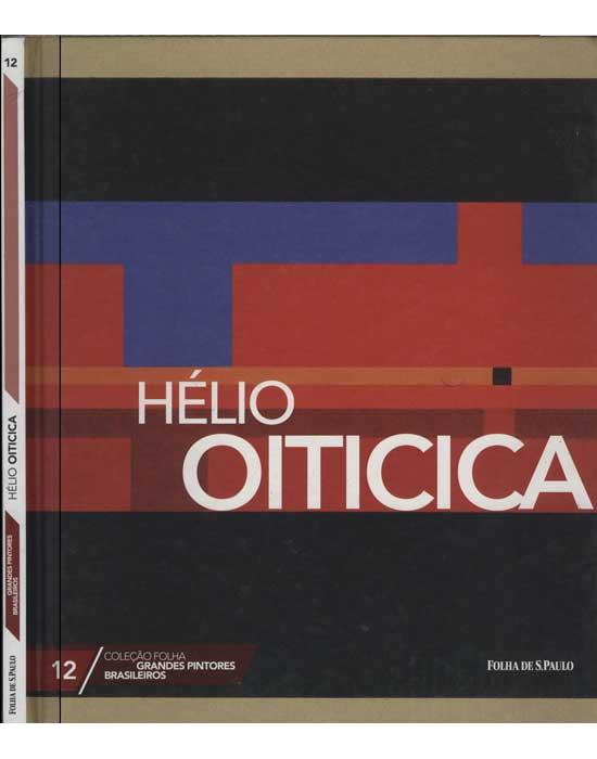 Hélio Oiticica - Coleção Folha Grandes Pintores Brasileiros - Volume 12