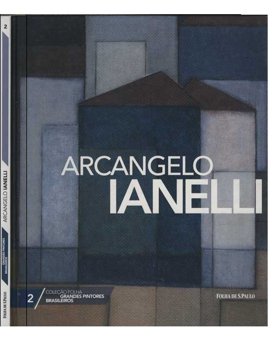 Arcangelo Ianelli - Coleção Folha Grandes Pintores Brasileiros - Volume 2