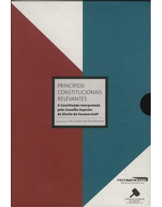 Princípios Constitucionais Relevantes - 2 Volumes