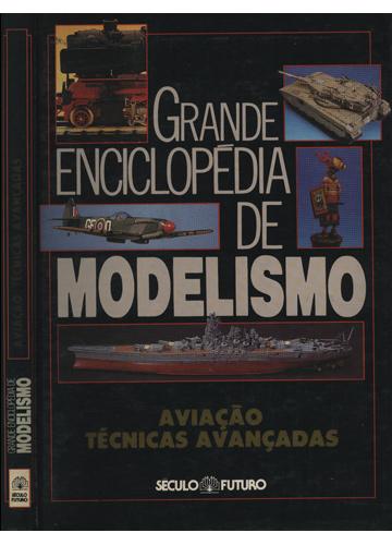 Grande Enciclopédia de Modelismo - Aviação Técnicas Avançadas