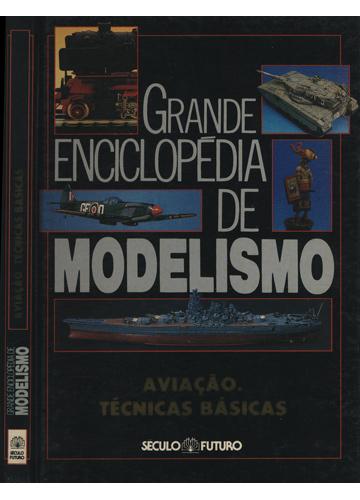 Grande Enciclopédia de Modelismo - Aviação Técnicas Básicas