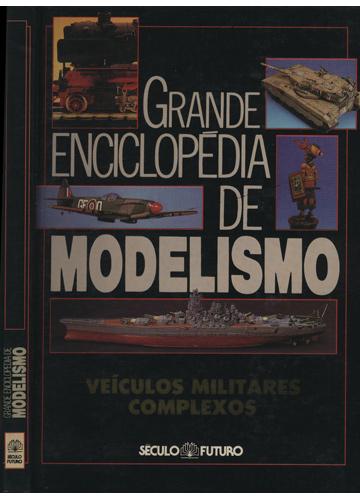 Grande Enciclopédia de Modelismo - Veículos Militares Complexos