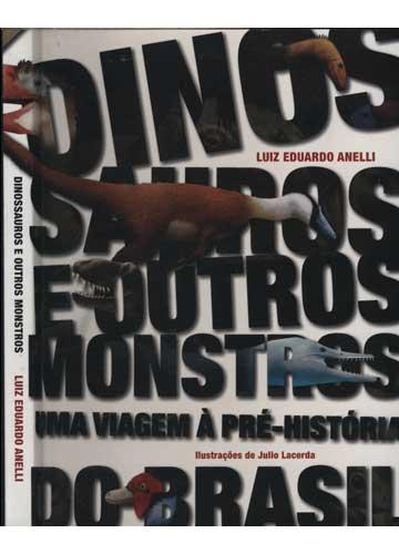 Dinossauros e Outros Monstros - Com Dedicatória do Autor