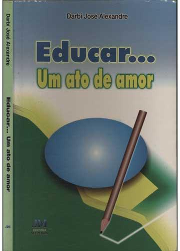 Educar Um Ato de Amor
