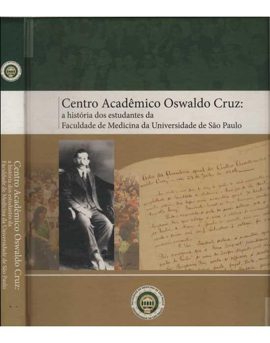 Centro Acadêmico Oswaldo Cruz - A História dos Estudantes da Faculdade de Medicina da Universidade de São Paulo