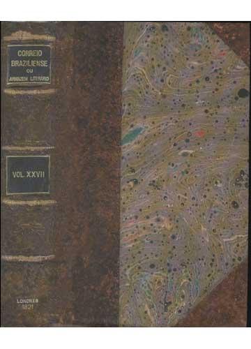 Correio Braziliense ou Armazem Literario - Volume XXVII - Edição Fac-Similar