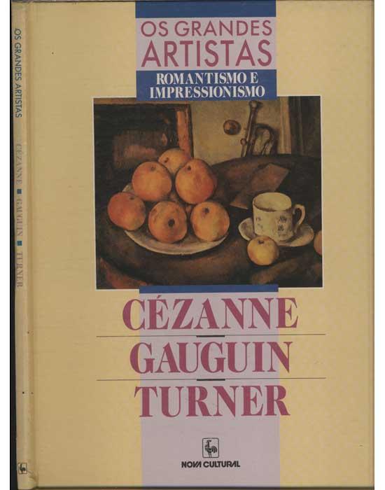 Os Grandes Artistas - Cézanne / Gauguin / Turner