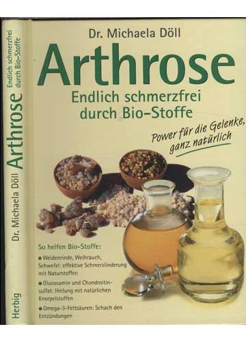 Arthrose - Endlich Schmerzfrei Durch Bio-Stoffe