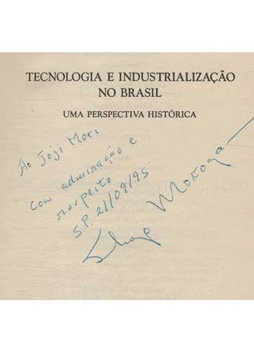 Tecnologia e Industrialização no Brasil - Com Dedicatória do Organizador