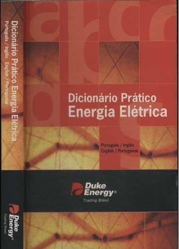 Dicionário Prático Energia Elétrica - Português/Inglês - English/Portuguese