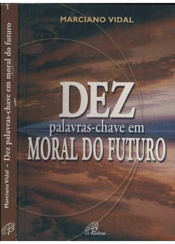 Dez Palavras-Chave em Moral do Futuro