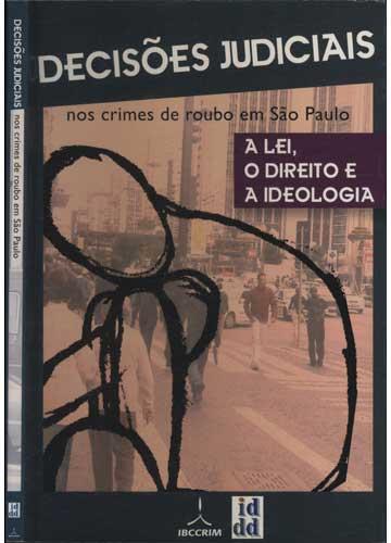 Decisões Judiciais nos Crimes de Roubo em São Paulo