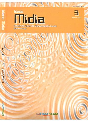 Idade Mídia - Volume 3 - Ano II nº 3 - Junho/2003