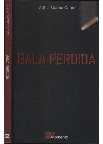Bala Perdida - Com Dedicatória do Autor