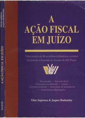 A Ação Fiscal em Juízo