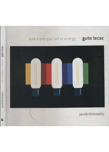 Arte é Energia - Art is Energy - Guto Lacaz