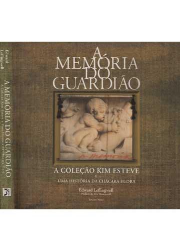A Memória do Guardião - A Coleção Kim Esteve e Uma História da Chácara Flora