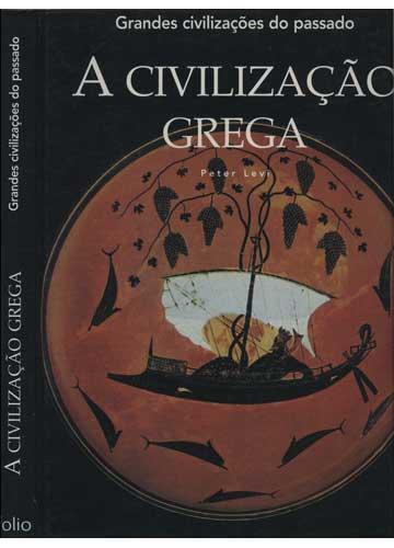 A Civilização Grega - Grandes Civilizações do Passado