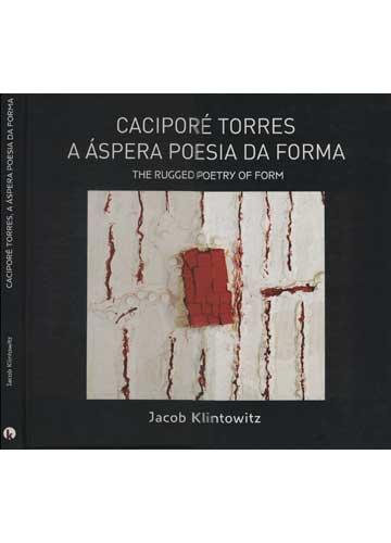 Caciporé Torres - A Áspera Poesia da Forma