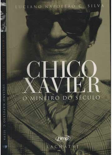 Chico Xavier - O Mineiro do Século