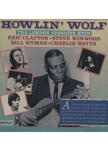 Howlin' Wolf - The London Sessions With Eric Clapton Steve Winwood Bill Wyman & Charlie Watts