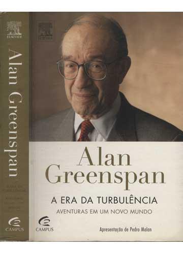 Alan Greenspanc - A Era da Turbulência - Aventuras em um Novo Mundo