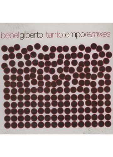 Bebel Gilberto - Tanto Tempo - Remixes