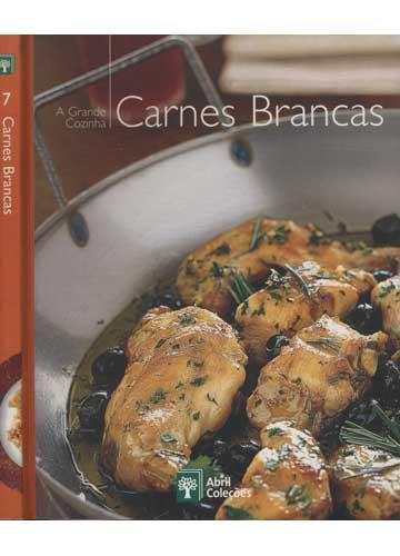 Carnes Brancas - A Grande Cozinha - Volume 7